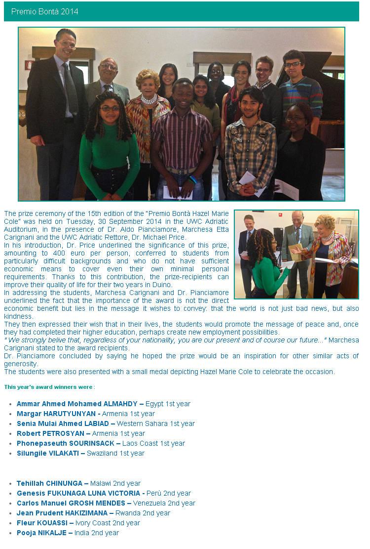 30 settembre 2014 UWC - Duino Premiazione degli studenti vedi sito http://www.uwcad.it/index.php/premio-bonta-award