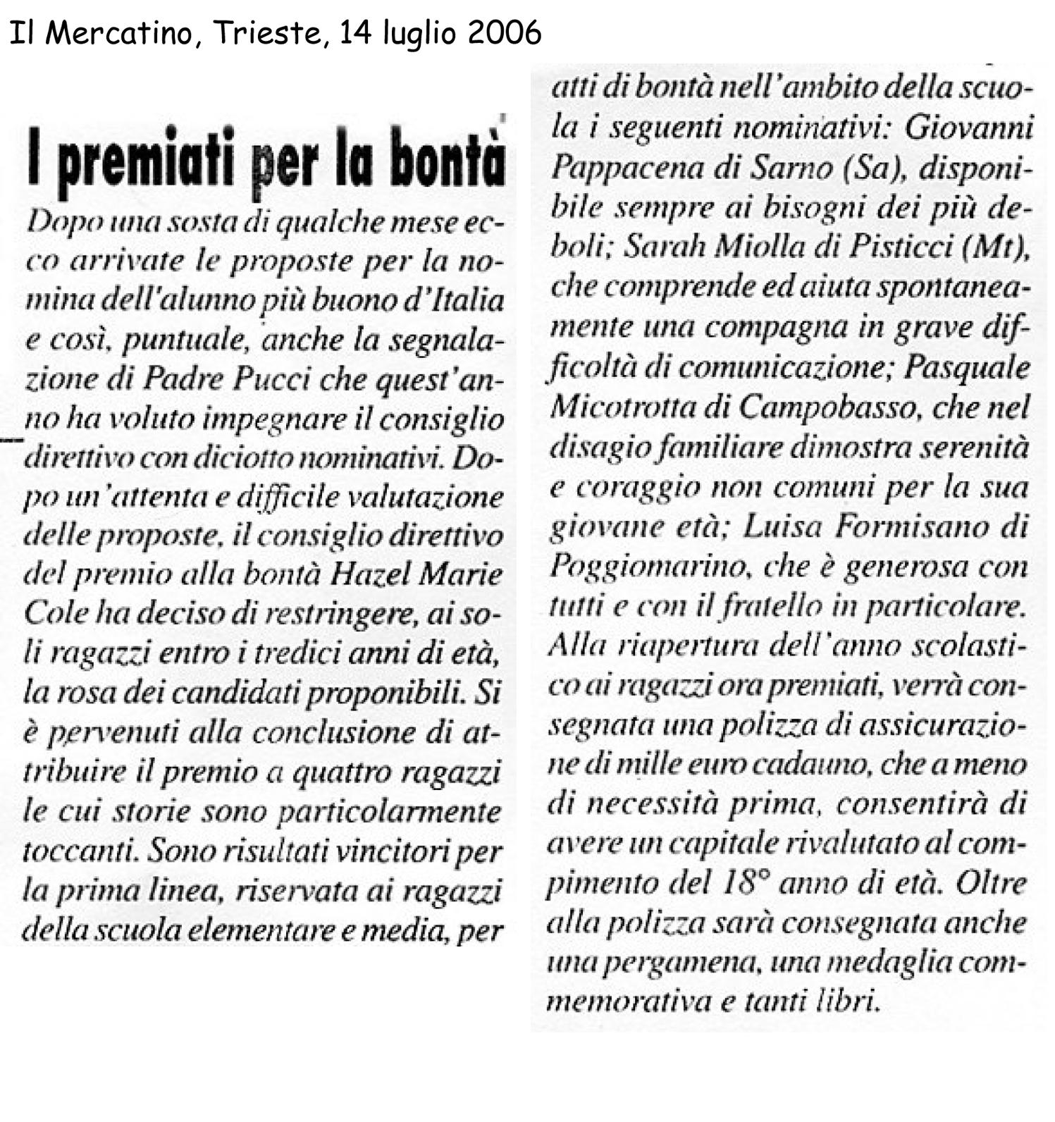 14 luglio 2006 Il Mercatino, Trieste I premiati per la Bontà