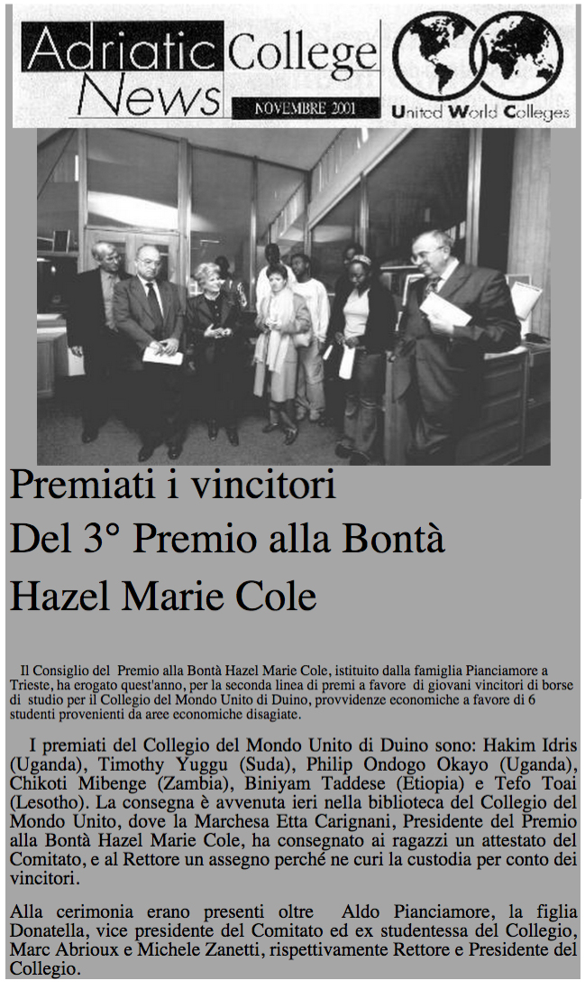 novembre 2001 Adriatic College News, Trieste Premiati i vincitori del 3° Premio alla Bontà Hazel Marie Cole
