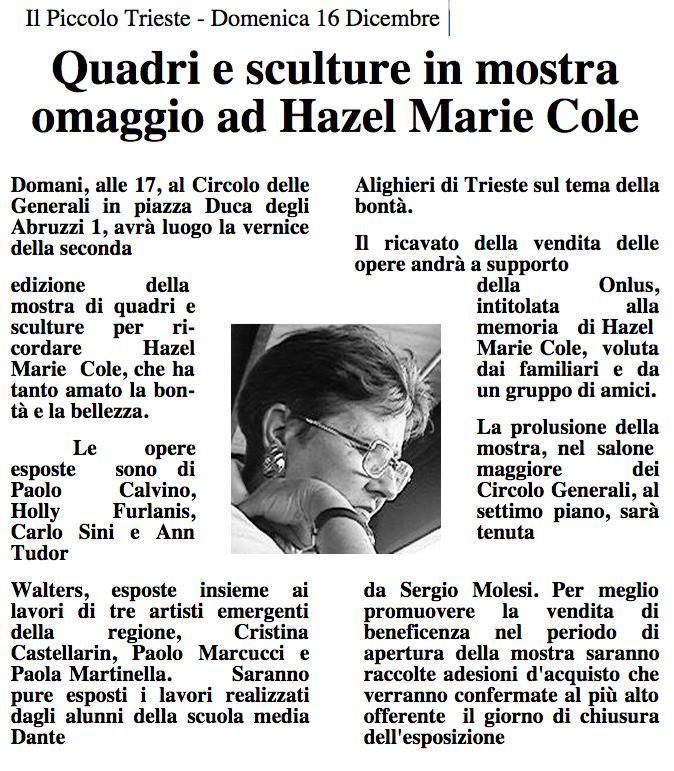 16 dic. 2001 Il Piccolo Trieste Quadri e sculture in mostra, omaggio ad Hazel Marie Cole