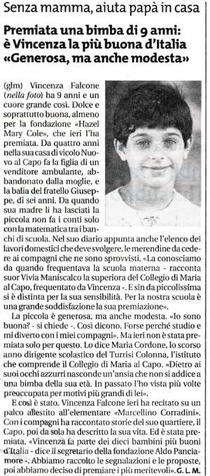 """25 ottobre 2002 Il Giornale di Sicilia, Palermo Premiata una bimba di 9anni: è Vincenza la più buona d'Italia """"Generosa, ma anche modesta"""""""