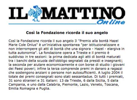 10 ottobre 2004 Il Mattino on line, Napoli Così la Fondazione ricorda il suo angelo