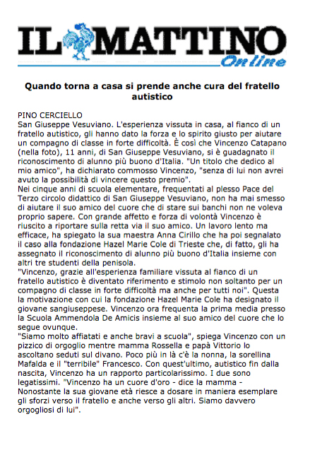 10 ottobre 2004 Il Mattino on line, Napoli Quando torna a casa si prende anche cura del fratello autistico