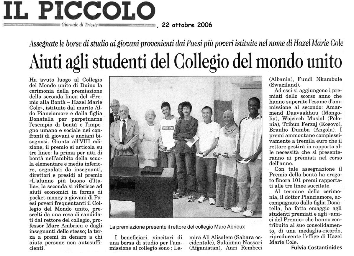 22 ottobre 2006 Il Piccolo, Trieste Aiuti agli studenti del Collegio del Mondo Unito