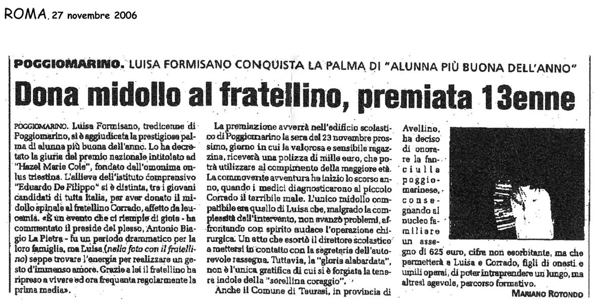 27 ottobre 2006 Roma, Napoli Dona il midollo al fratellino, premiata tredicenne
