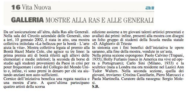11 gennaio 2002 Vita Nuova, Trieste Galleria Mostre alla RAS e alle Generali