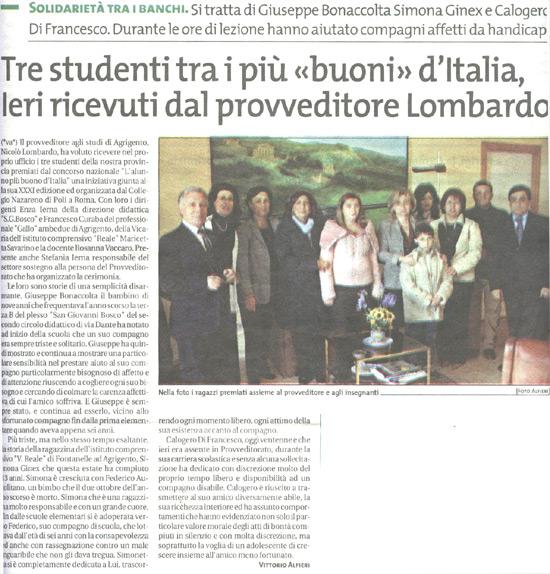 2 dicembre 2005 Il Giornale di Sicilia, Agrigento Tre studenti tra i più buoni d'Italia, ieri ricevuti dal provveditore Lombardo