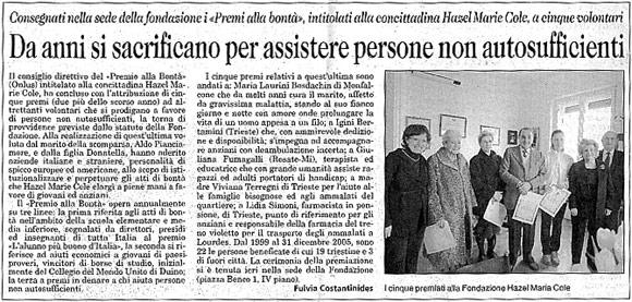 24 febbraio 2006 Il Piccolo, Trieste Da anni si sacrificano per assistere persone non autosufficienti